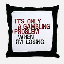 Gambling Problem Throw Pillow
