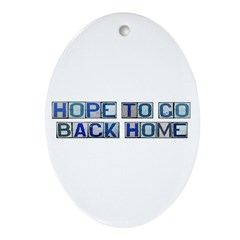 Hope to Go Back Home Oval Ornament