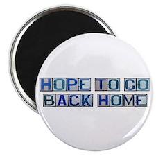 Hope to Go Back Home Magnet