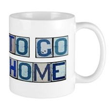 Hope to Go Back Home Mug