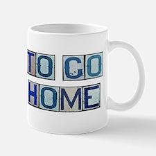 Hope to Go Back Home Mug