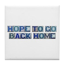 Hope to Go Back Home Tile Coaster