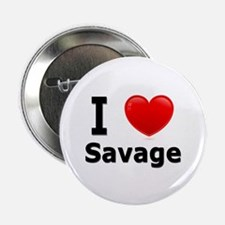 "I Love Savage 2.25"" Button"