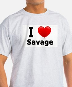 I Love Savage T-Shirt