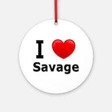 I Love Savage Ornament (Round)