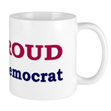 Democrat: Proud to be a Democrat Mug