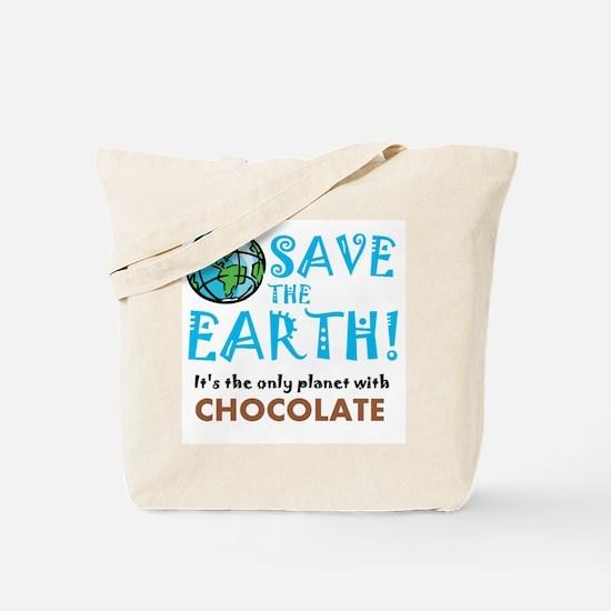 Save the Earth... Chocolate Tote Bag