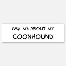 Ask me: Coonhound Bumper Bumper Bumper Sticker