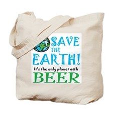 Save the Earth... Beer Tote Bag