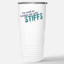 """Hanging With Stiffs"" Stainless Steel Travel Mug"