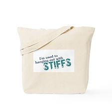 """Hanging With Stiffs"" Tote Bag"