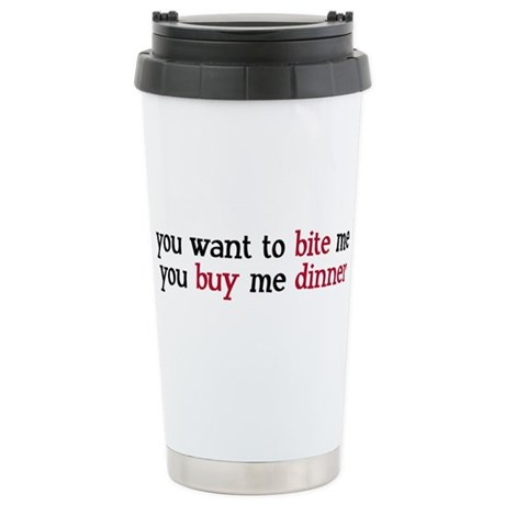 """Buy Me Dinner"" Stainless Steel Travel Mug"