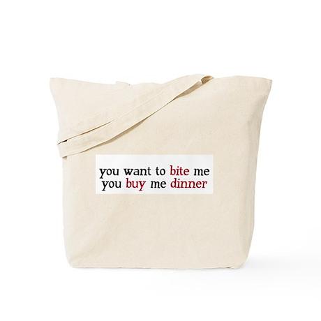 """""""Buy Me Dinner"""" Tote Bag"""