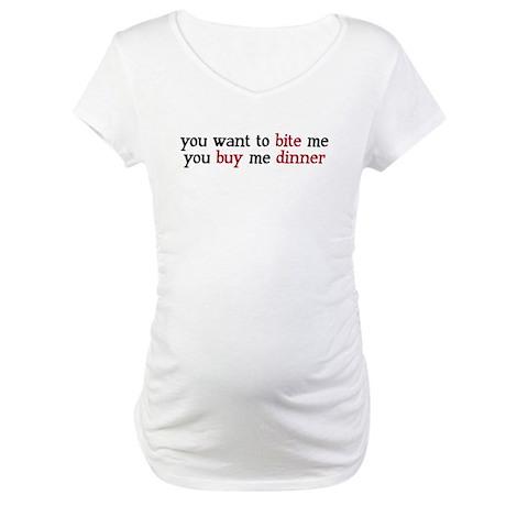 """""""Buy Me Dinner"""" Maternity T-Shirt"""