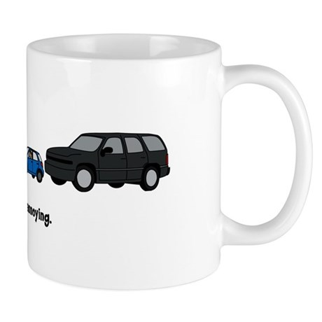 Life is Annoying - SUV Mug