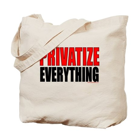 """""""Privatize Everything"""" Tote Bag"""