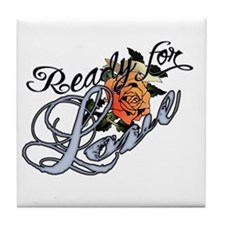 Ready for Love Tile Coaster