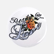 "Ready for Love 3.5"" Button"