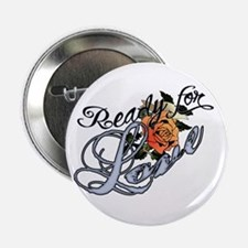 "Ready for Love 2.25"" Button"