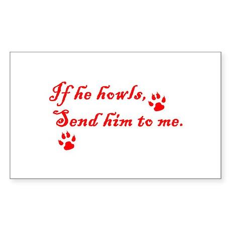 If He Howls Rectangle Sticker