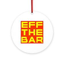 EFF THE BAR Ornament (Round)