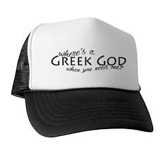 Where's a Greek God... Trucker Hat