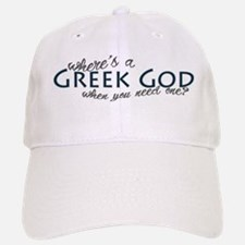 Where's a Greek God... Baseball Baseball Cap