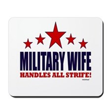 Military Wife Handles All Strife Mousepad