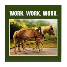 """Work. Work. Work."" Tile Coaster"