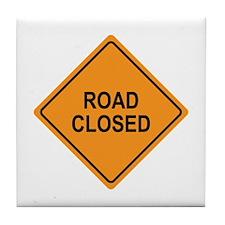 Road Closed Sign Tile Coaster