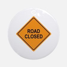 Road Closed Sign Ornament (Round)