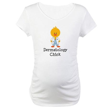 Dermatology Chick Maternity T-Shirt