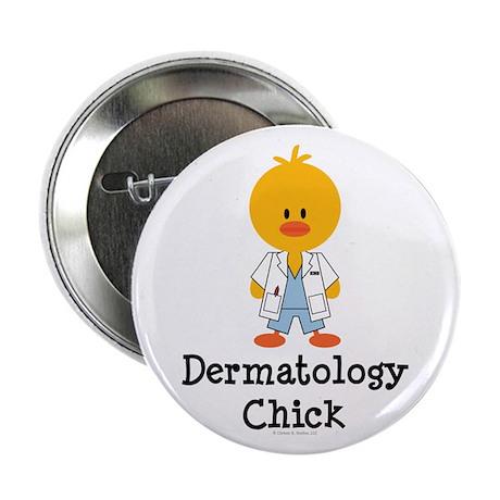 "Dermatology Chick 2.25"" Button (10 pack)"