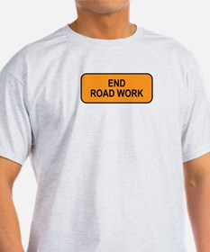End Road Work Sign T-Shirt