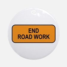 End Road Work Sign Ornament (Round)
