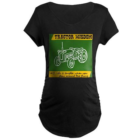 Tractor Wisdom #17 Maternity Dark T-Shirt
