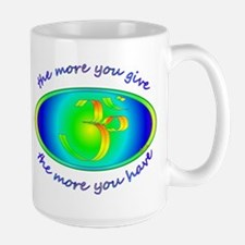 The more you give... Large Mug