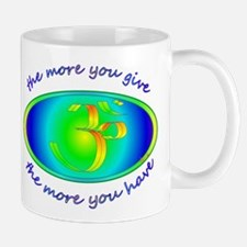 The more you give... Mug