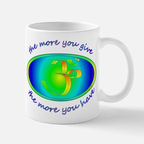 The more you give... Mug