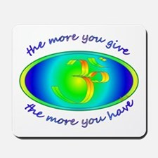 The more you give... Mousepad
