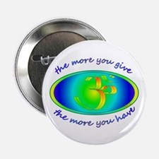 "The more you give... 2.25"" Button (10 pack)"
