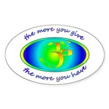 The more you give... Oval Sticker (10 pk)