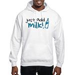 Just Add Milk Hooded Sweatshirt