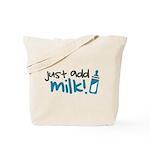 Just Add Milk Tote Bag