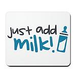 Just Add Milk Mousepad