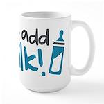 Just Add Milk Large Mug