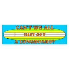 Can't We All Just Get A Longboard Bumper Car Sticker