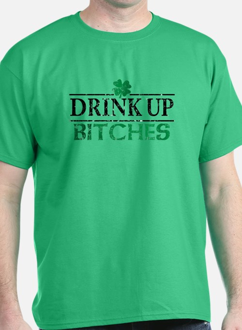 Drink Up Bitches St Patricks Day T-Shirt