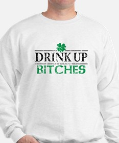 Drink Up Bitches St Patricks Day Sweatshirt