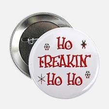 """Ho freakin' ho ho 2.25"""" Button"""